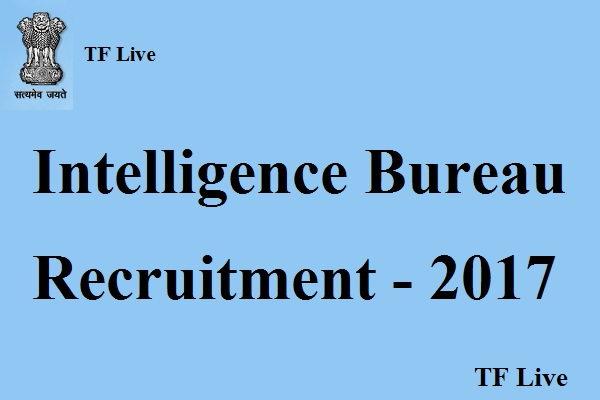 Intelligence Bureau Recuitment 2017