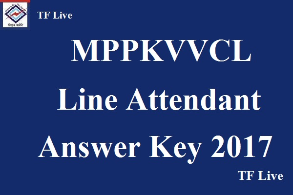 MPPKVVCL Line Attendant Answer Key 2017