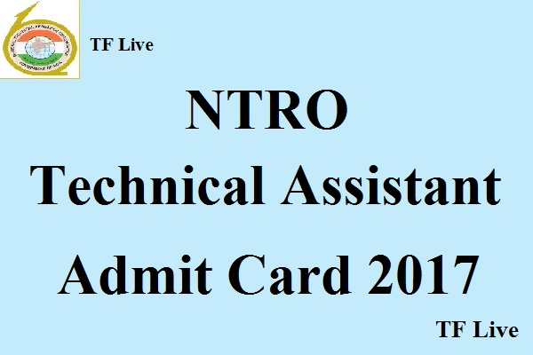 NTRO Technical Assistant Admit Card 2017