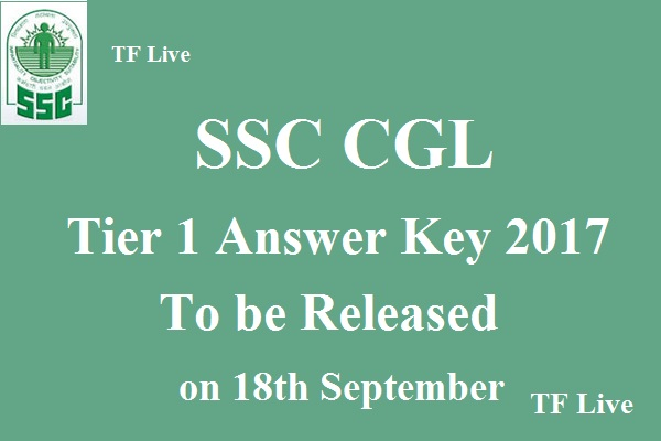 SSC CGL Tier 1 Answer Key 2017 to be released on 18th September