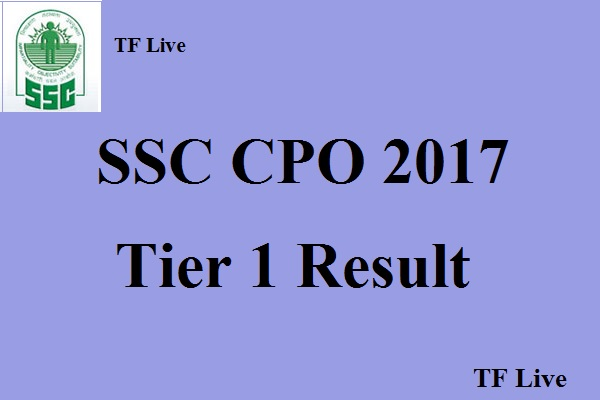 SSC CPO 2017 Tier 1 Result