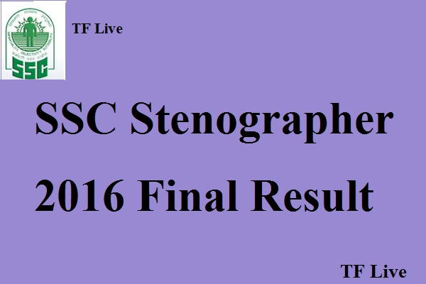 SSC Stenographer 2016 Final Result