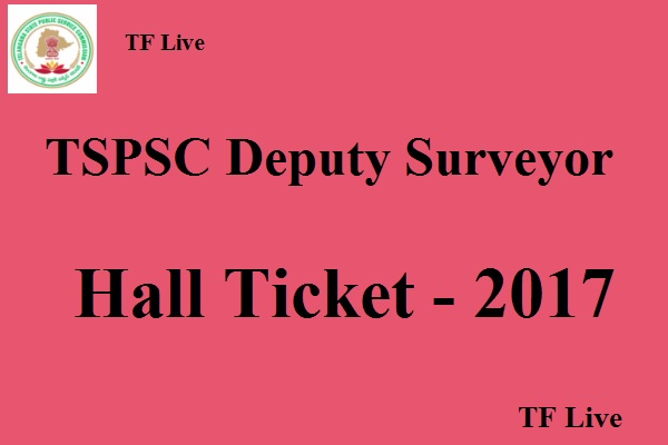TSPSC Deputy Surveyor Hall Ticket 2017