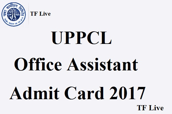 UPPCL Office Assistant Admit Card 2017