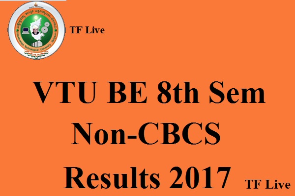 VTU BE 8th Sem Non-CBCS Results 2017
