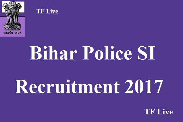 Bihar Police SI Recruitment 2017