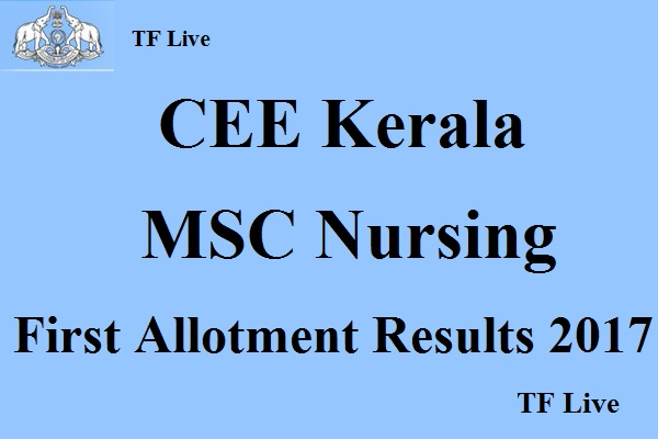 CEE Kerala MSC Nursing First Allotment