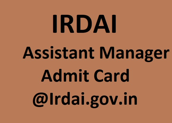 IRDAI Assistant Manager Admit Card