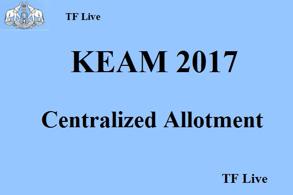 KEAM 2017 Centralized Allotment
