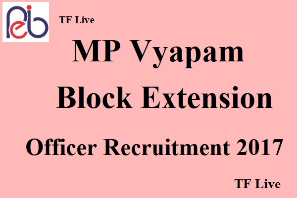 MP Vyapam Block Extension Officer Recruitment 2017