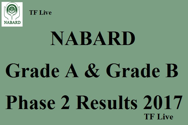 NABARD Grade A B Phase 2 Results 2017