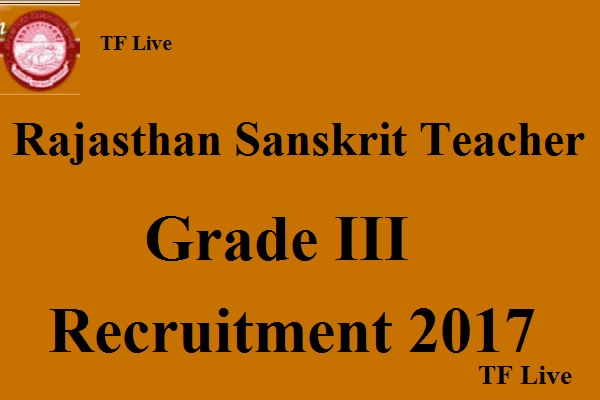 Rajasthan Sanskrit Teacher Grade III Recruitment 2017