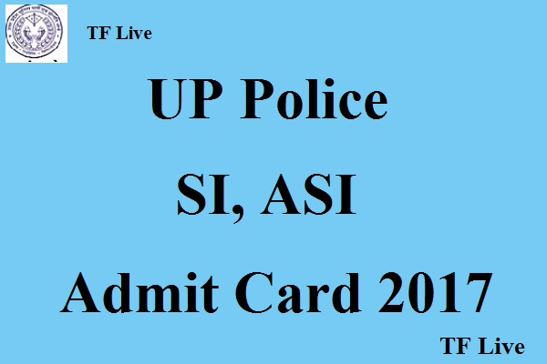 UP Police SI, ASI Admit Card 2017