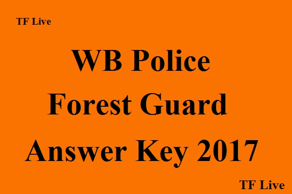 WB Police Forest Guard Answer Key 2017