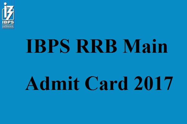 IBPS RRB Main Admit Card 2017