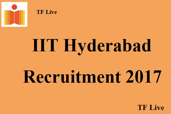 IIT Hyderabad Recruitment 2017
