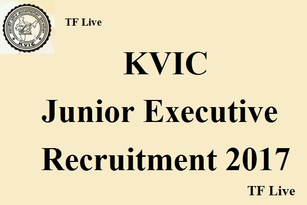KVIC Junior Executive Recruitment 2017