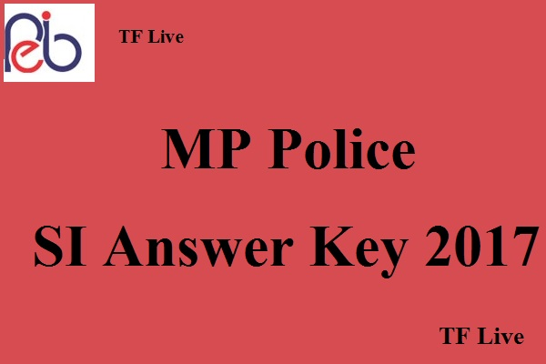 MP Police SI Answer Key 2017
