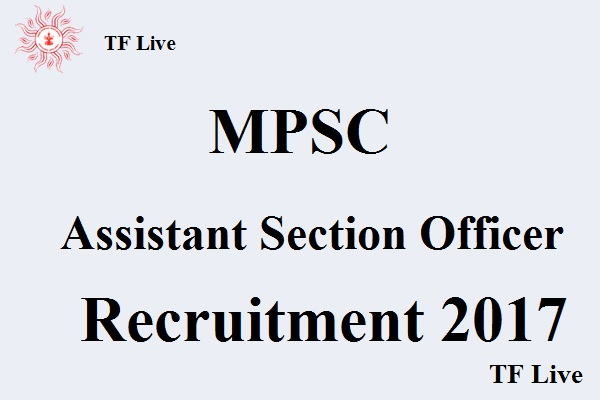 MPSC Assistant Section Officer Recruitment 2017