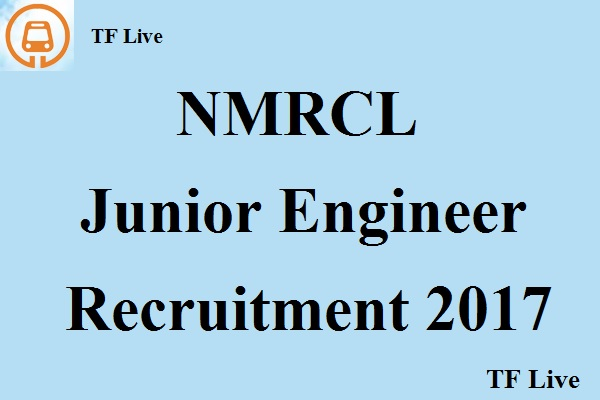 NMRCL Junior Engineer Recruitment 2017