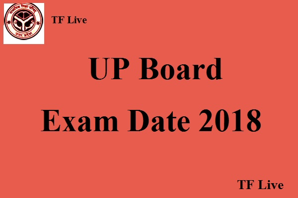 UP Board Exam Date 2018