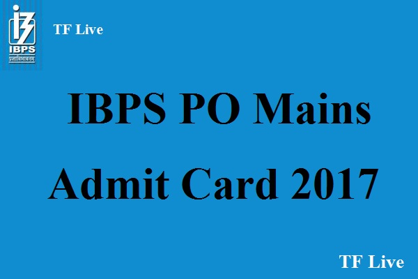 IBPS PO Mains Admit Card 2017