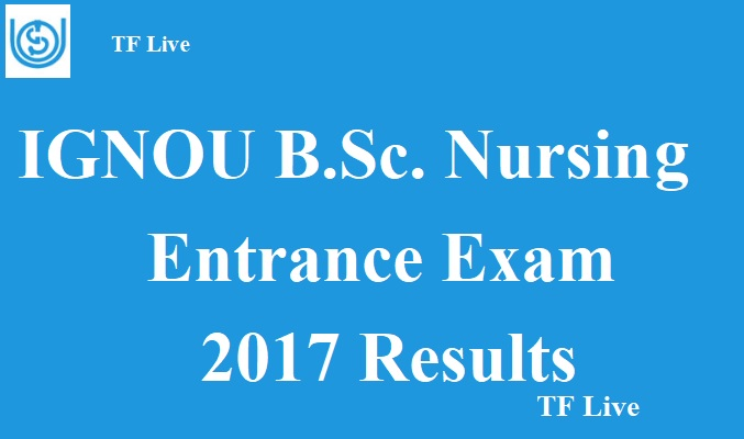 IGNOU B.Sc. Nursing Entrance Exam 2017 Results